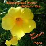 Mothers Day Relaxing Spa Music CD by Don Shetterly