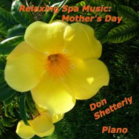 Mothers Day Relaxing Spa Music CD by Don Shetterly 200