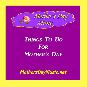 MothersDay things to do